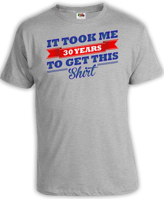30th Birthday Shirt Gift Ideas 30 Years Old