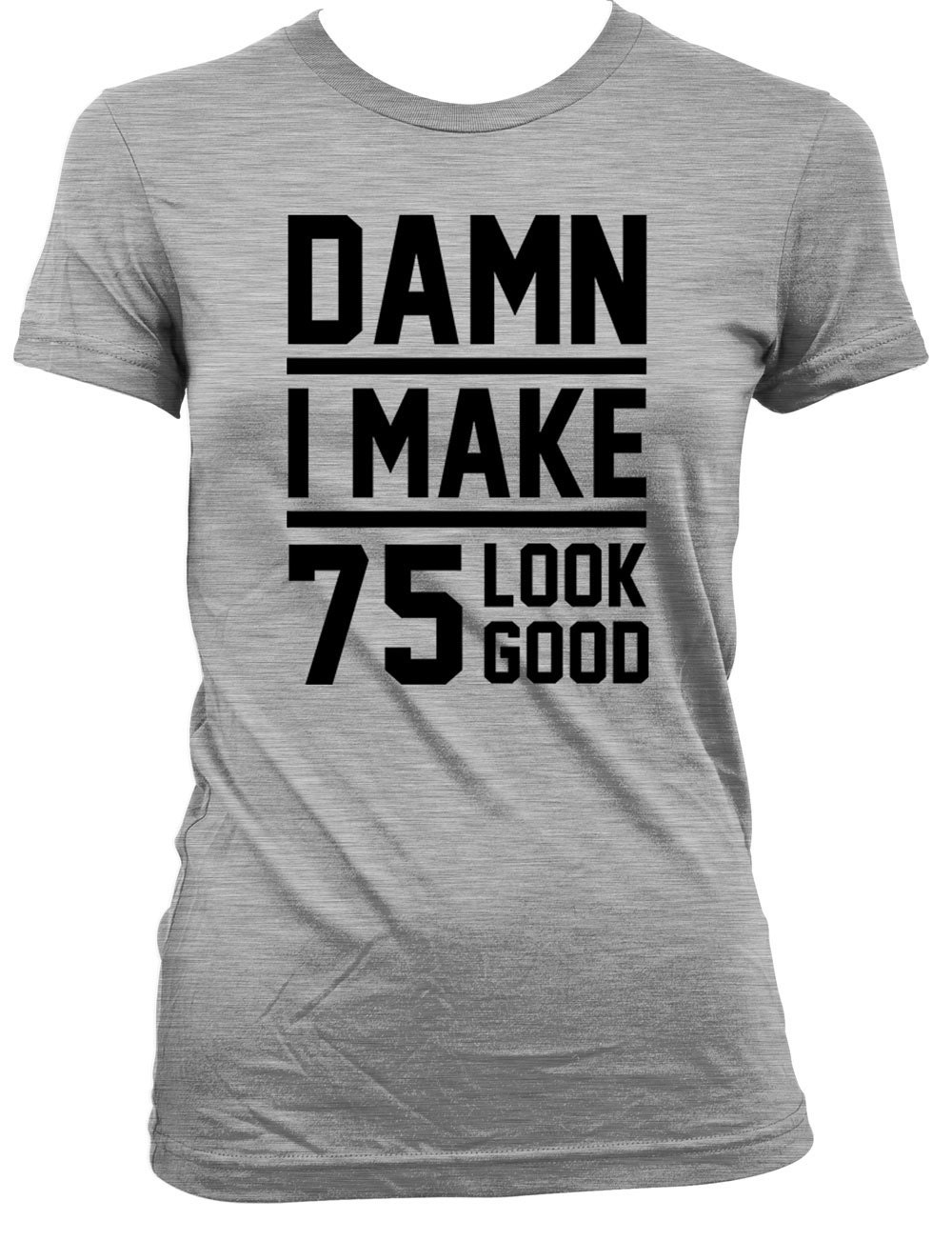 Funny Birthday Gift Ideas 75th Shirt Present