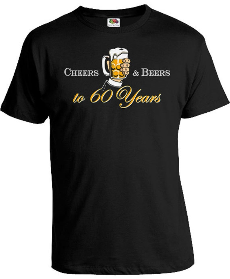 60th Birthday Shirt For Him Bday Gift Men Custom TShirt Beer Lover Personalized B Day Cheers And Beers To 60 Years Old Mens Tee DAT 824