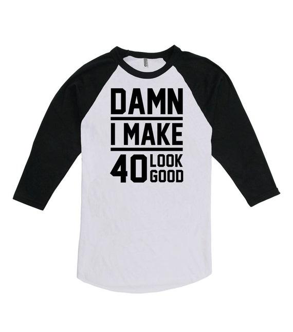40 Geburtstag Geschenk Ideen Für Frauen 40 Geburtstag Shirt Geburtstagsgeschenke Für Ihn Verdammt Ich Mache 40 Look Gute American Apparel Unisex