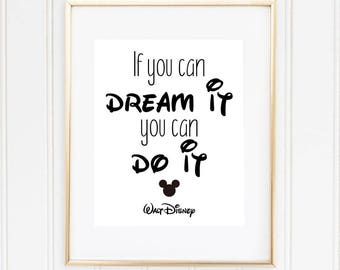 Walt Disney Quote, If You Can Dream It You Can Do It..,