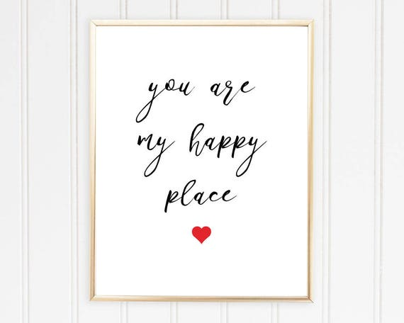 Romantic Quote Print, Love Wall Art, Romance Quotes, You Are My Happy  Place, Valentine Gift Ideas, INSTANT DOWNLOAD