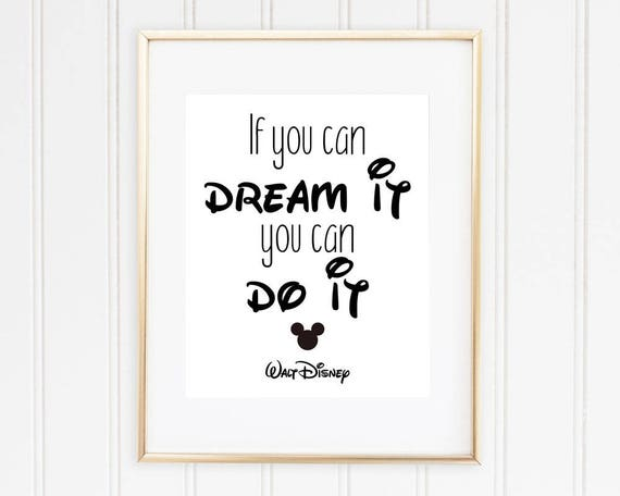 Walt Disney Quote If You Can Dream It You Can Do It.. Disney   Etsy
