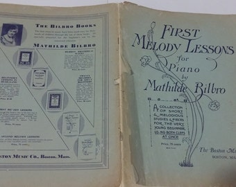 First melody lessons for piano by Mathilde Rilbro the Boston music Co 1917