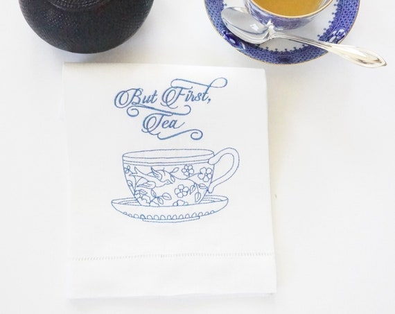 EMBROIDERED TEACUP DESIGN and But First Tea Phrase on Tea Towels, Linen Hemstitched Towels, Housewarming Gift, Shower Gift