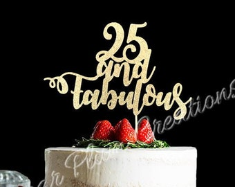 Any Number Birthday Cake Topper Wedding Anniversary 25th 25 And Fabulous