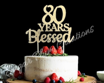 Any Number Birthday Cake Topper Wedding Anniversary 80th 80 Years Blessed