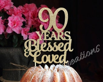 Any Number Birthday Cake Topper 90th 90 Years Blessed Loved
