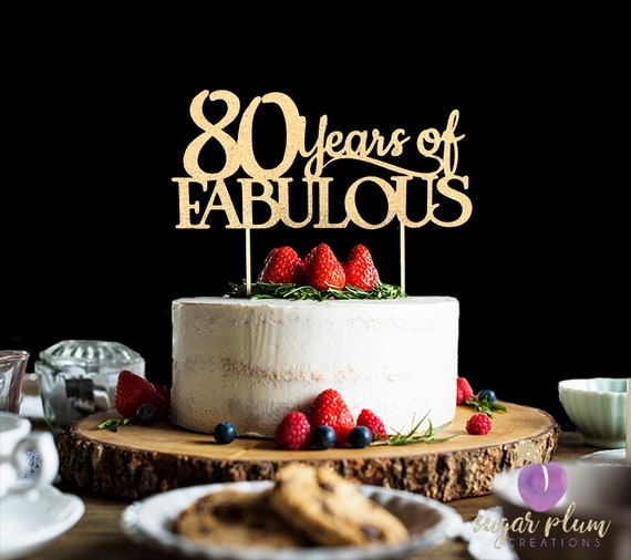Any Number Birthday Cake Topper Wedding Anniversary 80th 80 Years Of Fabulous