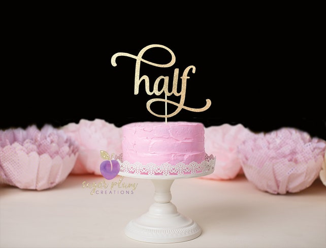 Half Cake Topper 1 2 6 Month Birthday Any Color