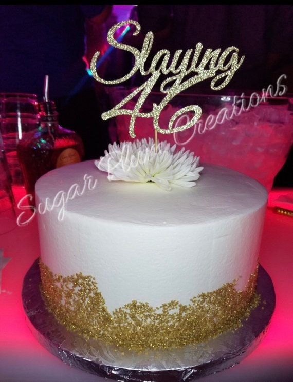 ANY NUMBER Gold Glitter 46th Birthday Cake Topper Slaying