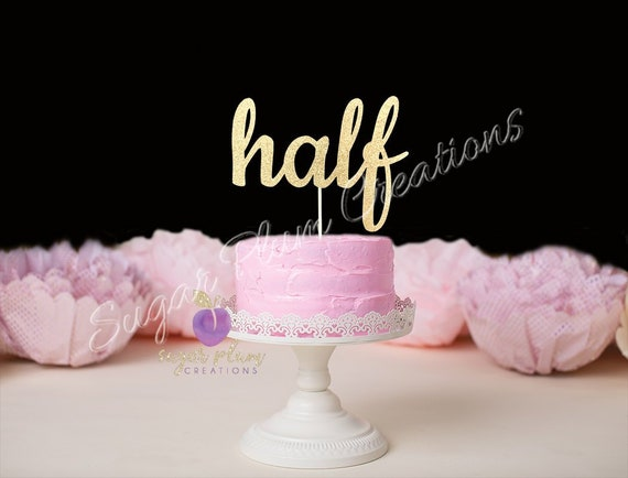 Half Cake Topper 1 2 6 Month Birthday