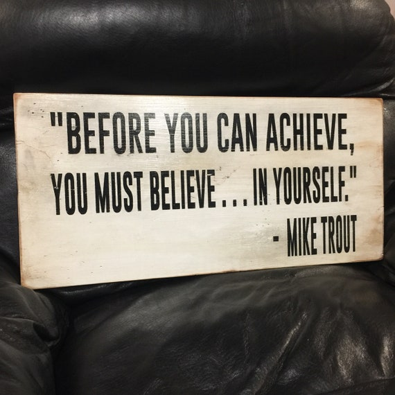 Mike Trout Believe In Yourself Motivational Quote Handmade Baseball Sign