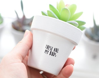 These are My Buds | Plant Pot