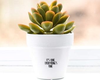 It's Vine everything's Vine | Plant Pot
