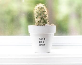 Don't be a Prick | Plant Pot