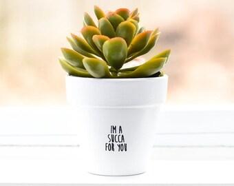 I'm a Succa for You | Plant Pot