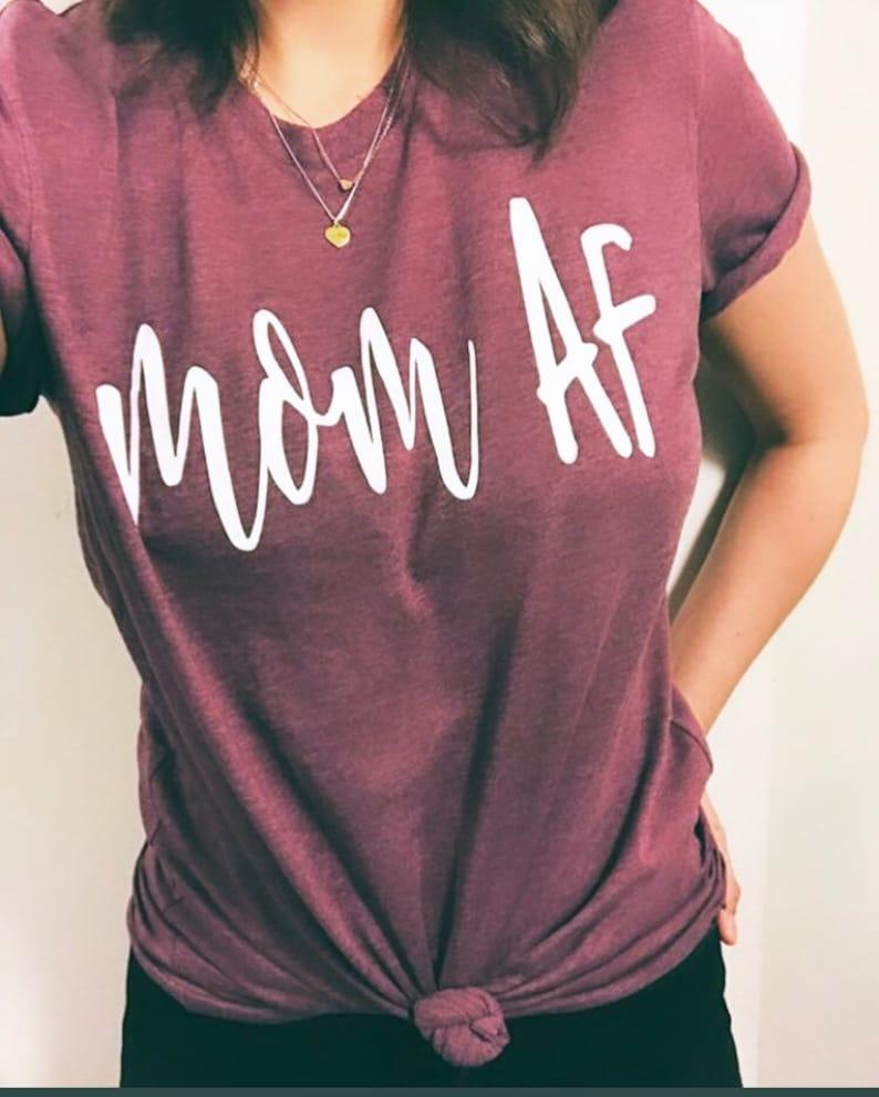fb029df4 Mom AF Shirt Mom Shirt Mom Life Shirt MomLife Shirt Mama | Etsy