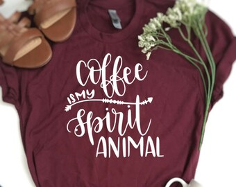 Coffee is my spirit animal shirt, coffee shirt, funny coffee shirt, ladies coffee shirt, women coffee shirt, coffee lover tee, ladies coffee