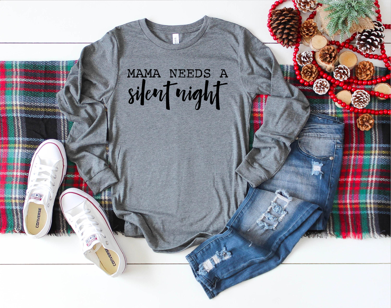 Maman A De Besoin Dune Chemise De A Nuit Silencieuse Noël Shirt T