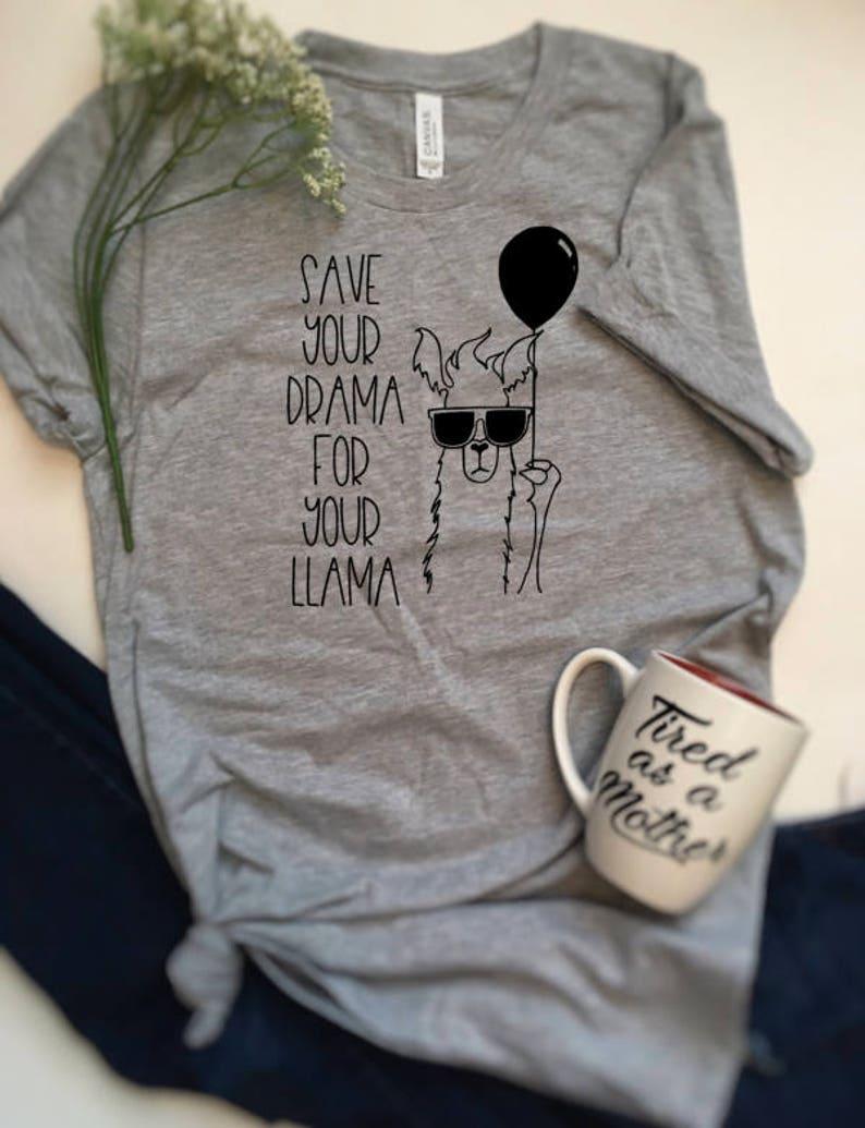 4d43145c Save your drama for your llama shirt LLama shirt drama llama | Etsy