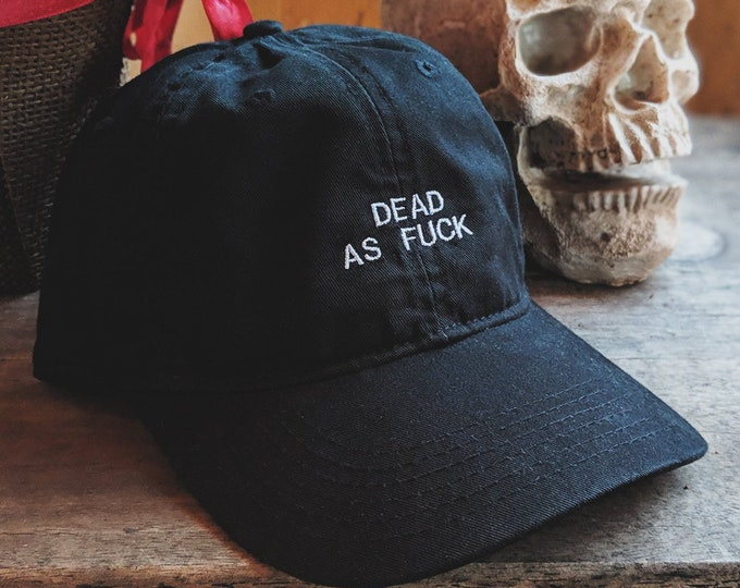 Featured listing image: DEAD AS F#%K hat (Dad hat style) (+ free shop sticker)