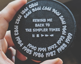 "Rewind me Back to the simpler times - patch - 3""x3"" (8.89 x 8.89 cm)"