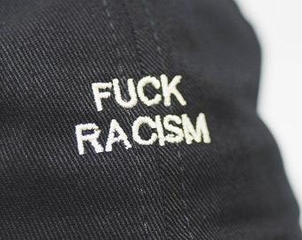 F#%K RACISM (Dad hat style) (+ free shop sticker)