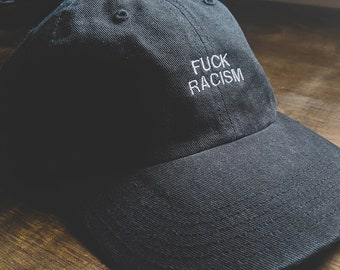 F#%K RACISM (Dad hat style) (+ free shop sticker)