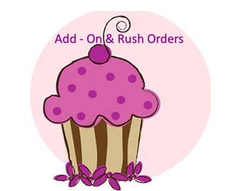 Add - On Services & Rush Orders