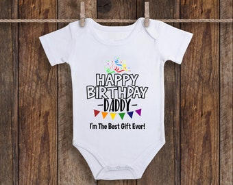 Happy Birthday Daddy Onesie Unisex Baby Clothes One Piece Gift New Dad Boy Girl Shirt Newborn