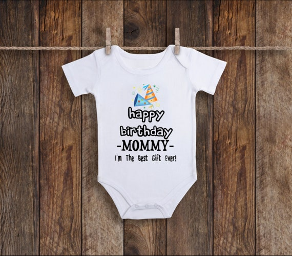 Happy Birthday Mommy OnesieC Unisex Baby Clothes One Piece