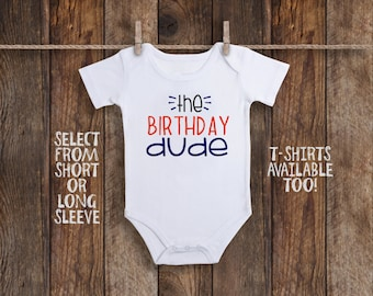 Birthday Onesie©, Boy Birthday Shirt, Boy Birthday Outfit, Baby Boy Clothes, Baby Boy Gift, Baby Boy Shower, The Birthday Dude Kids Birthday