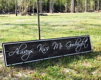 Always Kiss Me Goodnight Sign, Custom Quote Sign, Wood Sign, Rustic Wall Art, Home Decor