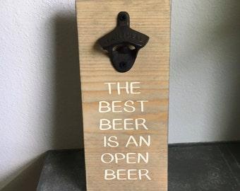 Best beer is an open beer bottle opener