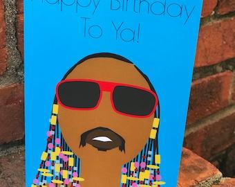 Happy Birthday To Ya- Greeting Card