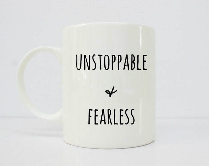 Unstoppable & Fearless mug - inspiration - inspirational her - inspirational mug - boss babe- boss lady - gifts for her - christian mug