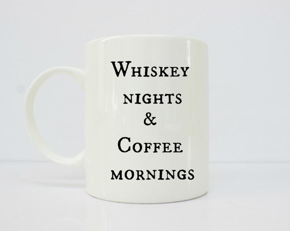 Whiskey nights & coffee mornings, whiskey mug - whiskey girl - whiskey gift - whiskey mug - hangover  - gifts for him