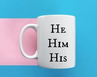 Pronoun - pronoun mug- he him his - trans mug- trans - mtf - ftm - lgbtq
