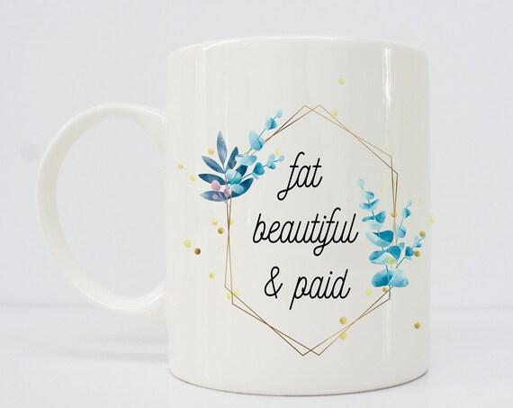 Fat beautiful and paid - body positive - body positivity - fat - thick - big girl - beautiful - latinx - latina
