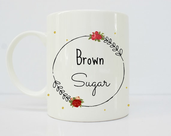 Brown Sugar - latinx - latina - melanin - melanin poppin - mugs - mug for her - afro latina