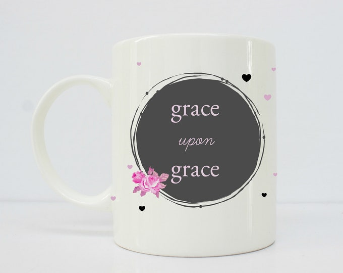 Grace upon grace - christian mugs, christian gift, gift for her, john 1:16, mug, mug for her, faith, Christ, God