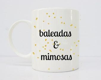 Baleadas & Mimosas - latina - spanish - latinx - mug for her - regalo - baleadas- honduras - catracha - mimosas - Espanol - regalo para ella