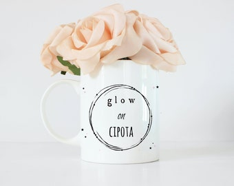 Glow on cipota - latina - spanish - latinx - mug for her - regalo - madre - el salvador - honduras- mimosas - Espanol - regalo para ella