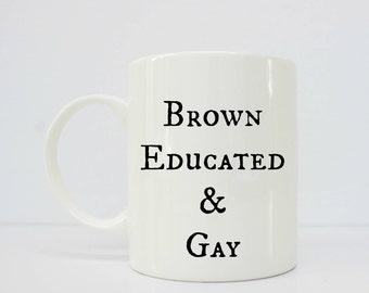 Brown Educated & Gay - gay - lesbian - educated - brown girl - gay pride - gay - gay couple - gay art - lgbt - lgbt pride