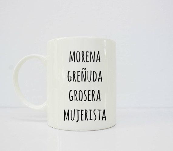 Morena - grosera -mujerista  - latina mug - latinx - latin art - gift for her - regalo para ella - chingona - selena