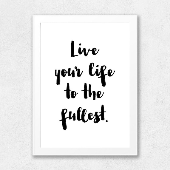 Live Your Life To The Fullest Printable Wall Art Life Quote Etsy