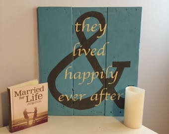 And they lived happily ever after. Wood sign. Rustic decor. Handmade. Handpainted. Wedding. Bridal shower.