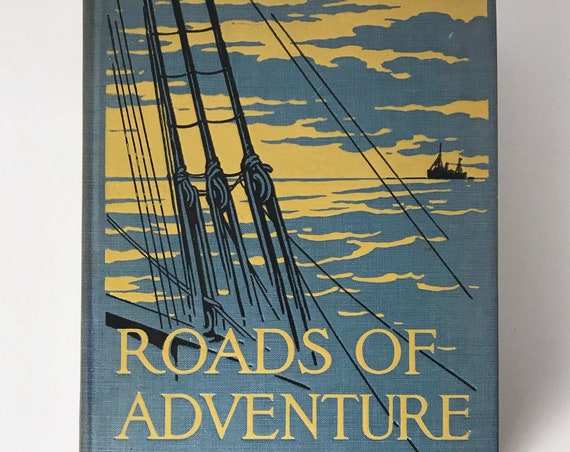 Antiquarian Book: Roads of Adventure by Ralph D. Paine 1922 Illustrated Autobiographical Adventure