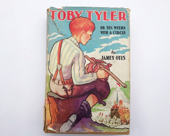 Toby Tyler or Ten Weeks with a Circus by James Otis 1923